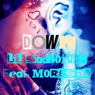 Lil SadBoi Yuh x MoreSad- Down
