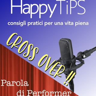 EPISODIO BONUS! Crossover! Happy Tips incontra Parola di Performer! Con Andrea Rossi
