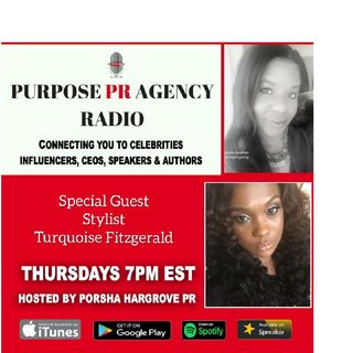 S 2 Episode 27 - Purpose PR Agency Radio Speaks With Stylist Turquoise Fitzgerald