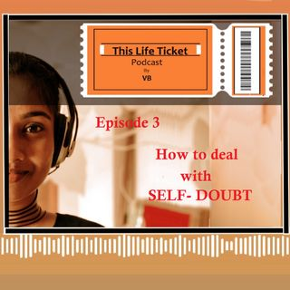 Ep. 3 How to deal with self- doubt [TAMIL]