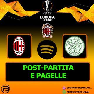MILAN-CELTIC 4-2 | PAGELLE e POST-PARTITA
