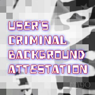 User's Criminal Background Attestation (#190)