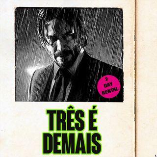 John Wick 3: Parabellum (com Renan Medeiros)