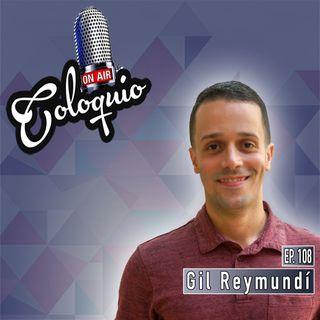 Episodio 108 Gil Reymundí