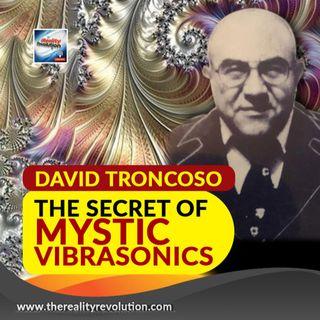 David Troncoso The Secret Power Of Mystic Vibrasonics