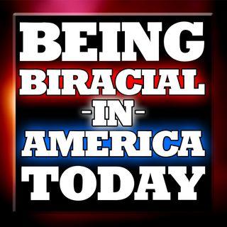 S1:E7 Biracial in America