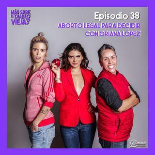 Ep 38 Aborto legal para decidir, con Oriana López