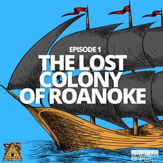 1. The Lost Colony Of Roanoke