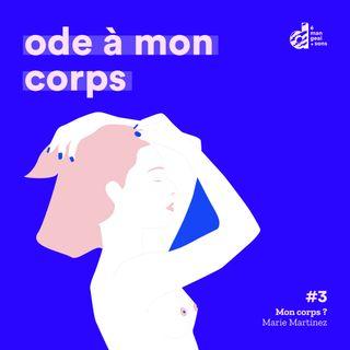 #3 Mon corps