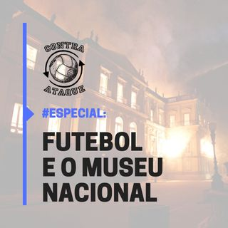 Futebol x Museu Nacional e o papel social dos atletas