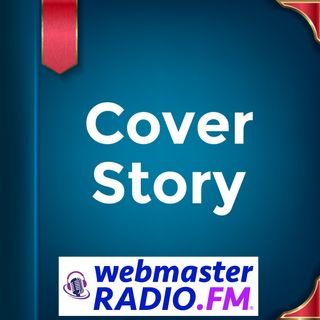 Cover Story on WebmasterRadio.fm