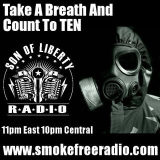 #sonoflibertyradio - Take A Breath and Count To TEN