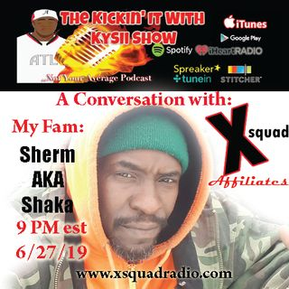 The Kickin' It With Kysii Show - Real Talk with Sherm aka Shaka a 757 Legendary Bad Boy to Well Respected Inspirational Man