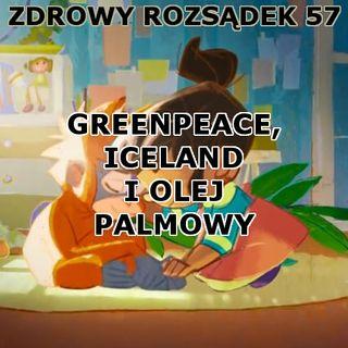 57 - Greenpeace, Iceland i olej palmowy