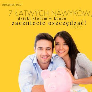 #67 Łatwe nawyki finansowe, dzięki którym w końcu zaczniecie oszczędzać