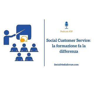 #39 Social Customer Service: la formazione fa la differenza