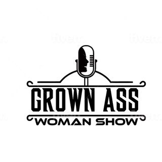 Grown Ass Black Woman's Show