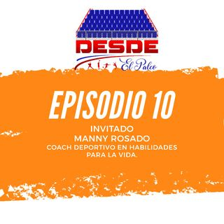 Episodio 10 Ft Manny Rosado