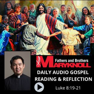 Luke 8:19-21, Daily Gospel Reading and Reflection