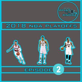 2018 NBA Playoffs - Ep.2