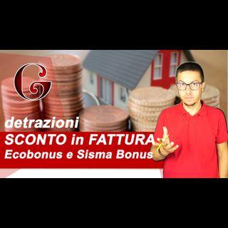 Come avere lo SCONTO in FATTURA con Ecobonus e Sisma Bonus