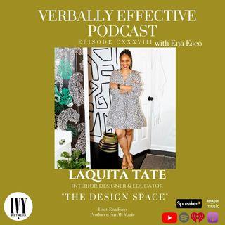 "EPISODE CXXXVIII | ""THE DESIGN SPACE"" w/ LAQUITA TATE"