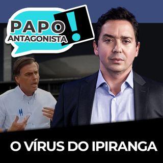 O vírus do Ipiranga - Papo Antagonista com Claudio Dantas