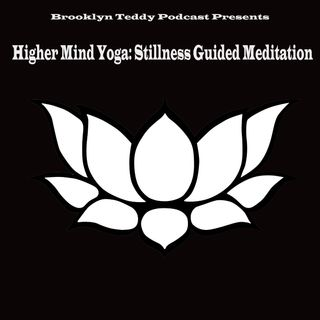 BTP presents: Higher Mind Yoga - Stillness Guided Meditation