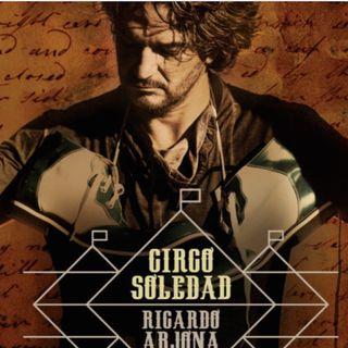 Ricardo Arjona Circo Soledad/Nuestro primer concierto