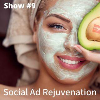 SB #9: Social Ad Rejuvenation