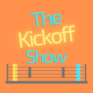 The Kickoff Show!