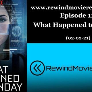 Ep. 11: What Happened to Monday (02-02-21)