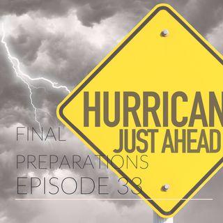 Episode 33 | Final Preparations Before Hurricane Michael