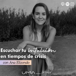 Escuchar tu intuición en tiempos de crisis con Ana Elizondo