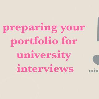 Episode 1: Preparing your portfolio for university interviews