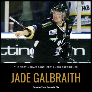 Jade Galbraith on The Nottingham Panthers' Audio Experience | Season Two: Episode Six