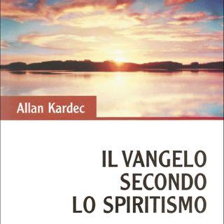 Il Vangelo secondo lo Spiritismo Alleanza della scienza con la religione.. istruzione degli spiriti l'era nuova...da par 8 .. a par 11