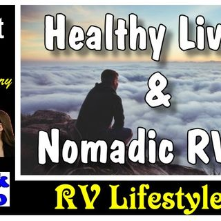 Healthy Eating and Nomadic RVers | RV Talk Radio Ep.91 #podcast #heathyeating