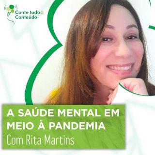 Episódio 31 - A Saúde Mental em meio à Pandemia - Rita Martins em entrevista a Márcio Martins