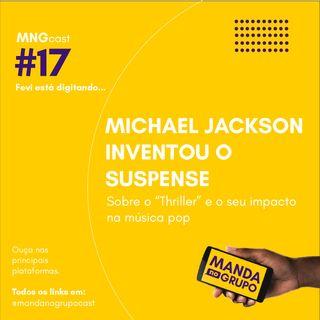 #17 - Fevi está digitando... Michael Jackson inventou o suspense