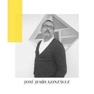 José Jesús González Episodio #003