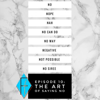 010: the Art of Saying No