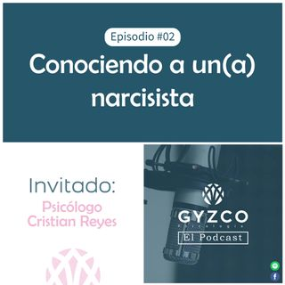Episodio #2 - Conociendo a un(a) narcisista con el psicólogo Cristian Reyes