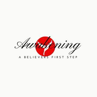 Awakening: A Believers First Step