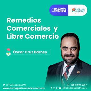 Episodio 21. Remedios comerciales y libre comercio ⋅ Con Óscar Cruz Barney
