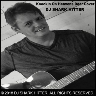 Knockin On Heavens Door Cover By DJ.Shark Hitter