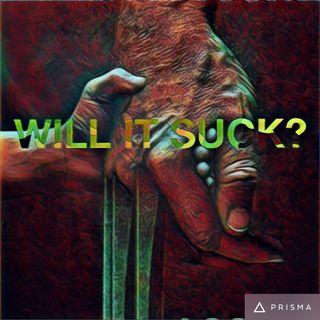Logan: Will It Suck?