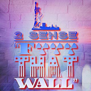 2 Sense F That Wall