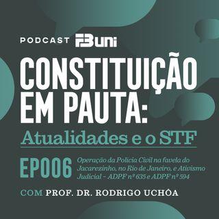 EP 006 - Operação da Polícia Civil na favela do Jacarezinho, no Rio de Janeiro, e Ativismo Judicial – ADPF nº 635 e ADPF nº 594