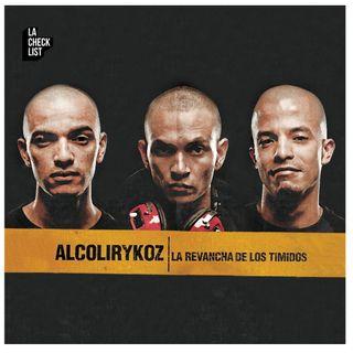 La Checklist  #13 - Alcolirykoz, La Revancha de los Tímidos